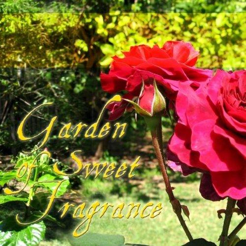 Garden of Sweet Fragrance (No 3 Mt Carmel (Contemporary Fragrance)