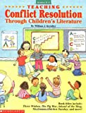 Teaching Conflict Resolution Through Children's Literature, William J. Kreidler, 0590497472