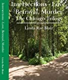 Intersections - Love, Betrayal, Murder (The Chicago Trilogy)