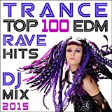Trance Top 100 Edm Rave Hits DJ Mix 2015