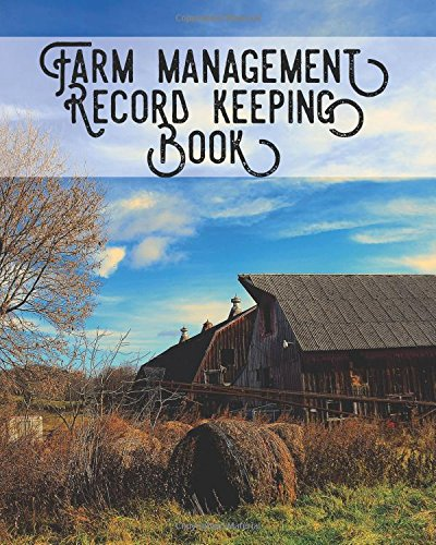 Farm Management Record Keeping Book: Bookkeeping Ledger Organizer | Equipment Livestock Inventory Repair Log | Income & Expense Receipts | Notes & Calendar Planners (Farming) (Volume (Farming Equipment)