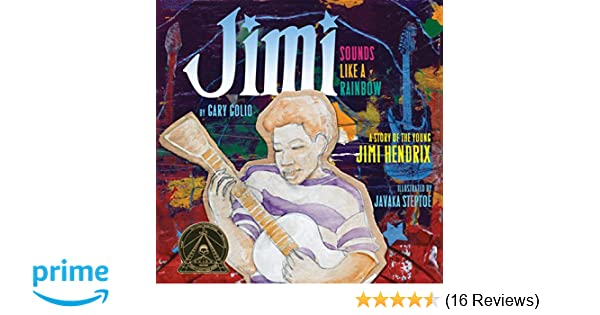 Amazon Com Jimi Sounds Like A Rainbow A Story Of The Young Jimi