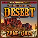 The Heritage of the Desert (Annotated): Classic Western Library, Book 7 | Zane Grey