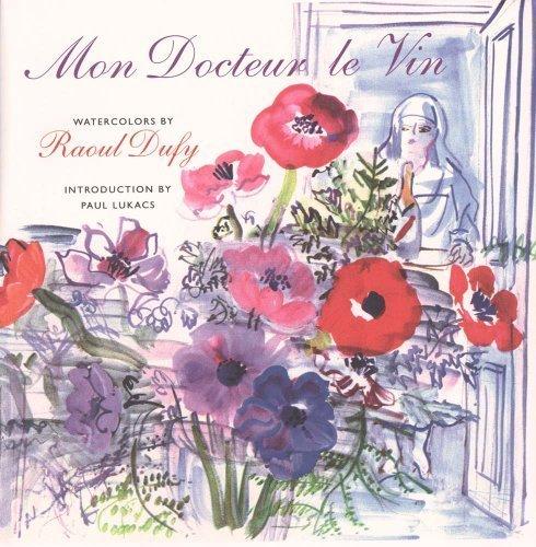 Mon Docteur, Le Vin (My Doctor, Wine) Hardcover – November 1, 2003