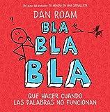 Bla, bla, bla: Qué hacer cuando las palabras no funcionan