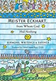img - for Meister Eckhart, from Whom God Hid Nothing: Sermons, Writings, and Sayings book / textbook / text book