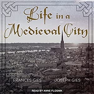 Life in a Medieval City Audiobook