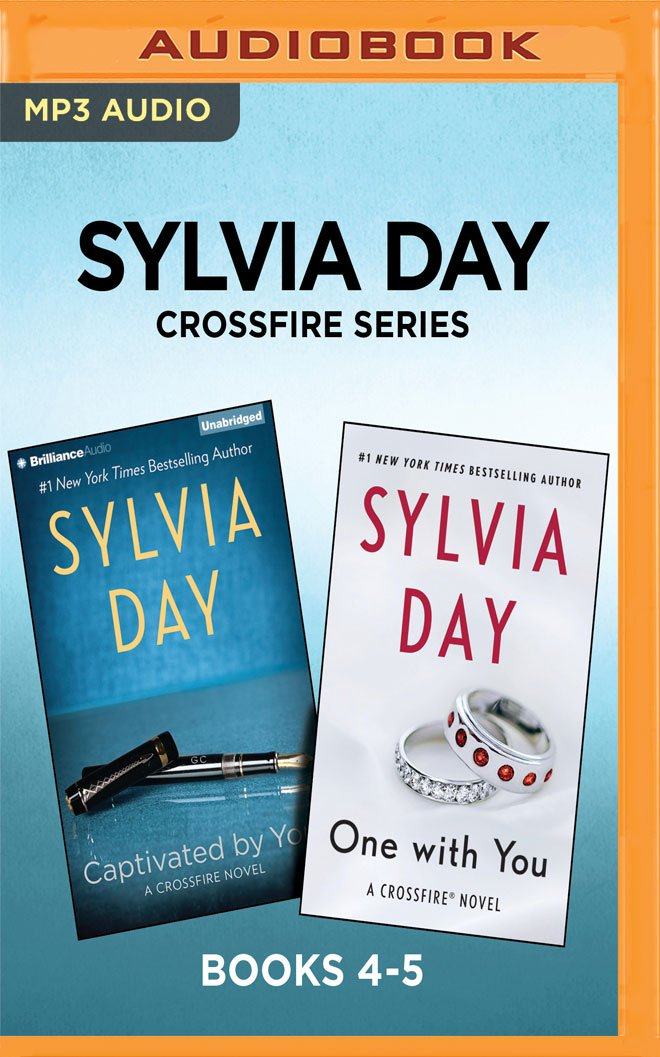 Sylvia Day Crossfire Series Books 4 5 Captivated By You One With