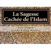 La sagesse cachée de l'Islam: Présenté en diagrammes pour une compréhension plus facile (French Edition)