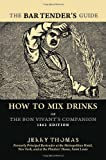 The BARTENDER's GUIDE: How to Mix Drinks or the Bon Vivant's Companion, Jerry Thomas, 144143710X