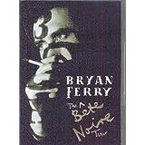 BRYAN FERRY - BETE NOIRE TOUR,THE