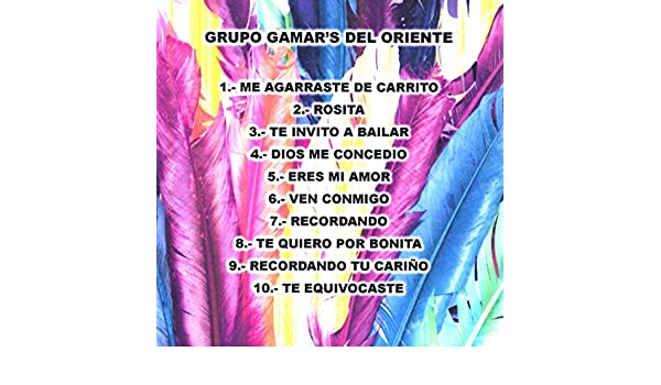 Me Agarraste de Carrito by Grupo Gamars del Oriente on Amazon Music - Amazon.com