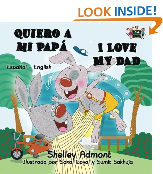 Quiero a mi Papa I Love My Dad (spanish bilingual books, libros infantiles): bilingual kids books, spanish childrens books,spanish kids books (Spanish ...