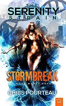 Stormbreak (The Serenity Strain Book 1) by [Pourteau, Chris]