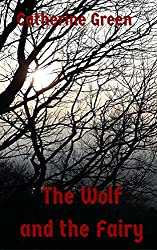 The Wolf and the Fairy: A Contemporary Adult Fairy Tale
