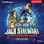 Secret Agent Jack Stalwart: Book 1: The Escape of the Deadly Dinosaur: USA | Elizabeth Singer Hunt