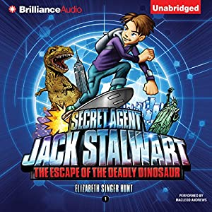 Secret Agent Jack Stalwart: Book 1: The Escape of the Deadly Dinosaur: USA Audiobook