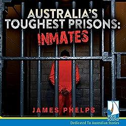 Australia's Toughest Prisons: Inmates