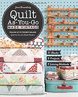 Book Cover: Quilt As-You-Go Made Vintage: 51 Blocks, 9 Projects, 3 Joining Methods