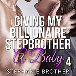 Giving My Billionaire Stepbrother a Baby 4