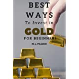 Best Ways to Invest In Gold For Beginners