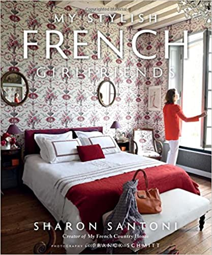 My Stylish French Girlfriends by Sharon Santoni