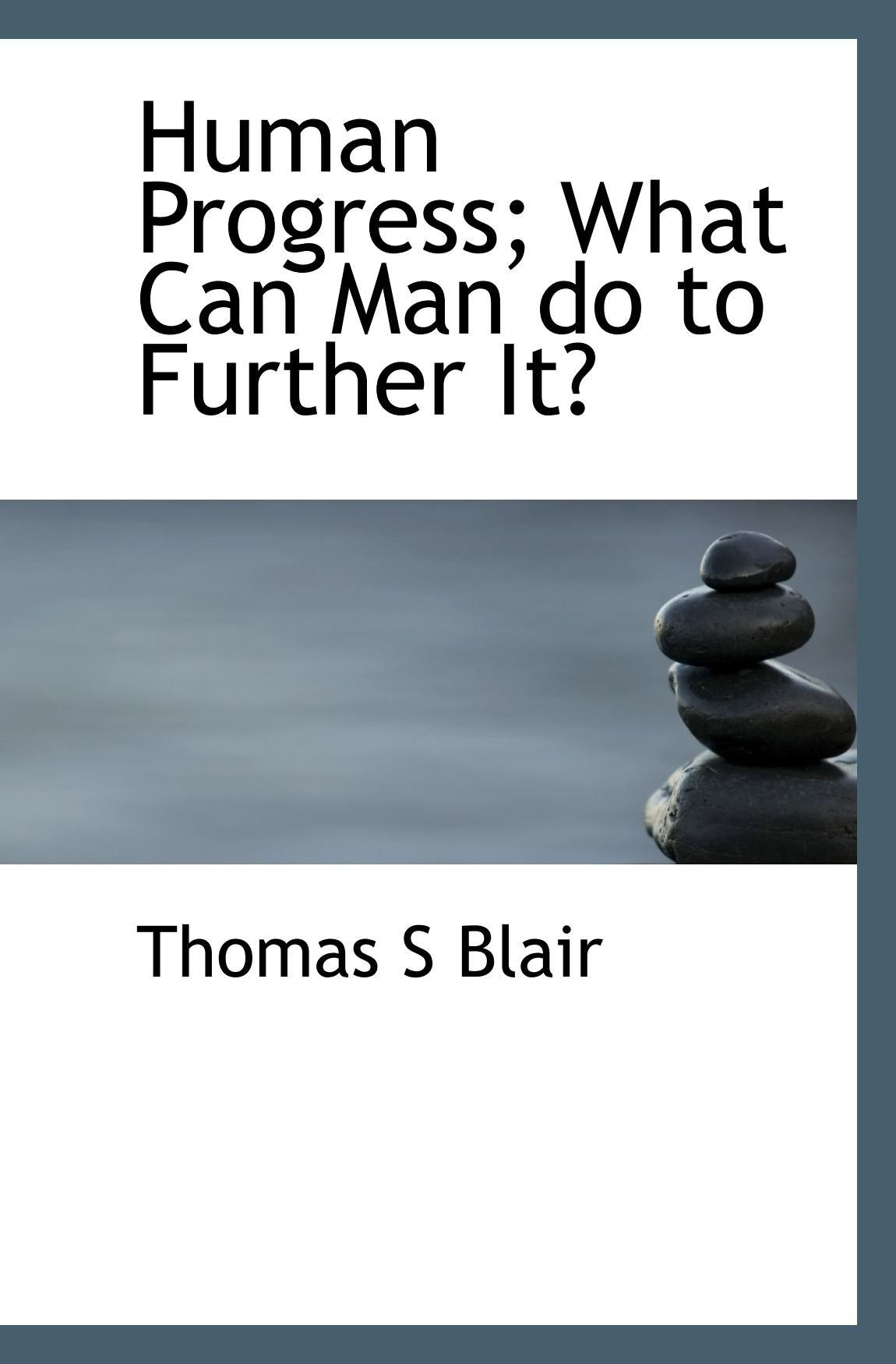 Human Progress; What Can Man do to Further It? PDF