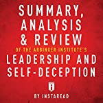 Summary, Analysis & Review of The Arbinger Institute's Leadership and Self-Deception    Instaread
