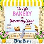 The Little Bakery on Rosemary Lane: The perfect feel-good read | Ellen Berry