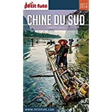 CHINE DU SUD 2017/2018 Petit Futé (Country Guide) (French Edition)