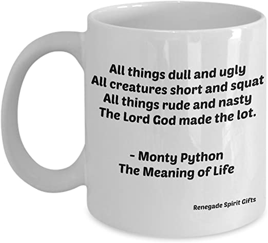 Monty python quotes about life