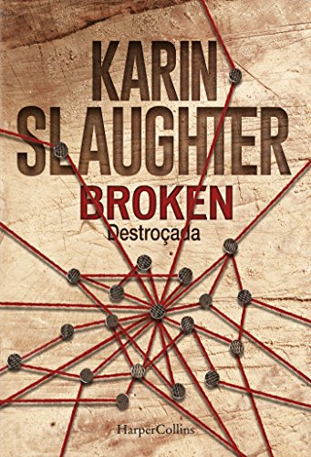 Broken. destroçada (Portuguese Edition) by [Slaughter, Karin]