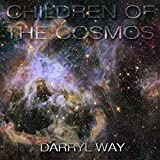 Children of the Cosmos by DARRYL WAY (2013-08-03)