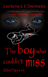 The Boy Who Couldn't Miss (Blind Spot #2) (Blind Spot Series)