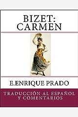 Bizet: Carmen: Traduccion al Espanol y Comentarios (Opera en Espanol) (Spanish Edition) Kindle Edition
