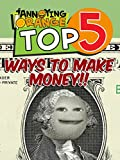 Clip: Annoying Orange - Top 5 Ways to Make Money
