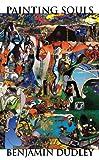 Painting Souls, Benjamin Dudley, 1934938238