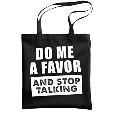 - DO ME A FAVOR & STOP TALKING - sarcastic - Heavy Duty Tote Bag