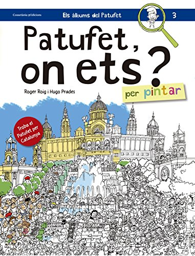 Patufet, on ets? Per pintar (Els àlbums del Patufet) por Roig Prades, Roger,Prades Martínez, Hugo