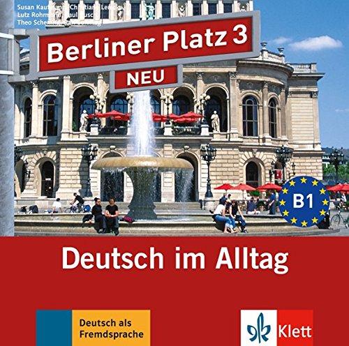 Berliner Platz 3 NEU: Deutsch im Alltag. 2 Audio-CDs zum Lehrbuch (Berliner Platz NEU)