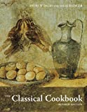 The Classical Cookbook : Revised Edition, Dalby, Andrew and Grainger, Sally, 1606061100