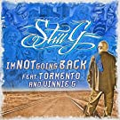 I'm Not Going Back (feat. Vinnie G & Tormento) [Explicit]