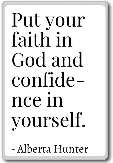 com put your faith in god and confidence in your