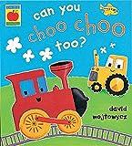 Can You Choo Choo Too? (Little Orchard)