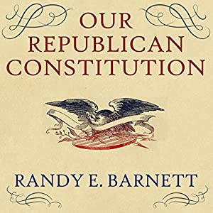 Our Republican Constitution Audiobook