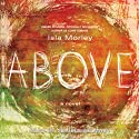 Above Audiobook by Isla Morley Narrated by Madeleine Maby