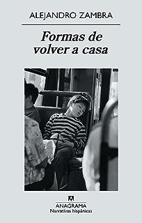 Formas de volver a casa (Narrativas hispánicas) (Spanish Edition)