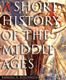 A Short History of the Middle Ages from C900-C1500, Rosenwein, Barbara H., 1551112906