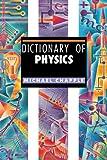 Dictionary of Physics, Michael Chapple, 1579581293