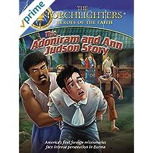 Torchlighters: The Adoniram and Ann Judson Story
